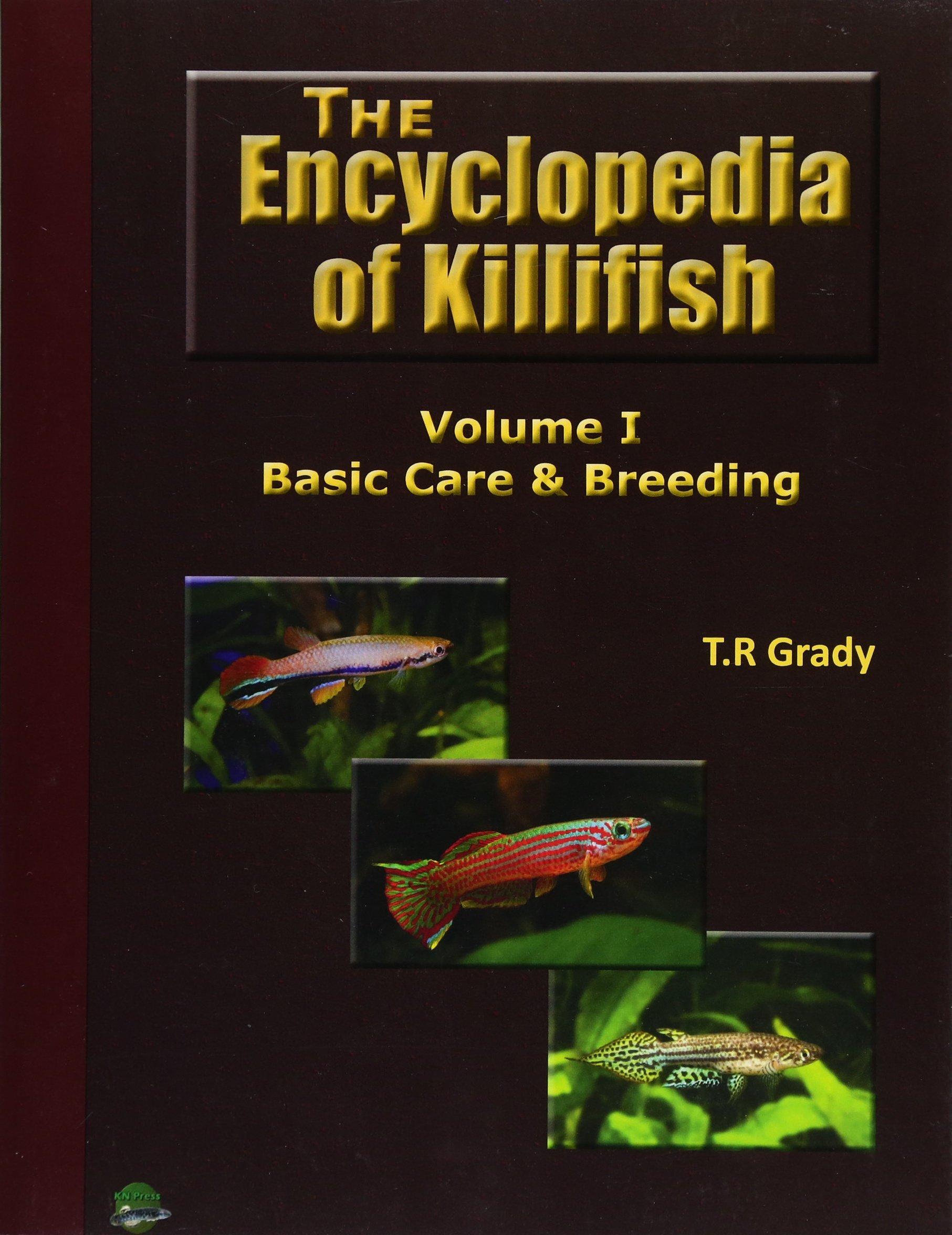 The Killifish Encyclopedia: Basic Care and Breeding (Anthology of Killifish) (Volume 1) pdf epub
