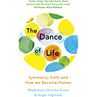 The Dance of Life: Symmetry, Cells and How We Become Human (English Edition)