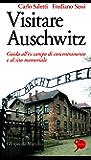 Visitare Auschwitz: Guida all'ex campo di concentramento e al sito memoriale (Gli specchi)