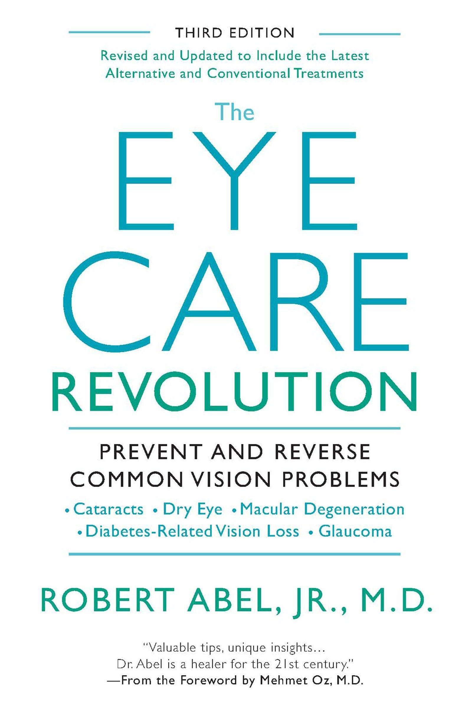 The Eye Care Revolution: Prevent And Reverse Common Vision Problems, Revised And Updated Paperback – April 29, 2014 Robert Abel Mehmet Oz Kensington 0758293712