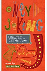 Only Joking: A selection of original puns, one-liners and dad jokes Kindle Edition