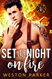 Set The Night On Fire (Searing Saviors Book 2)