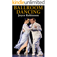Ballroom Dancing: The Complete Guide to Ballroom Dance Lessons, Ballroom Dance Wedding and More book cover