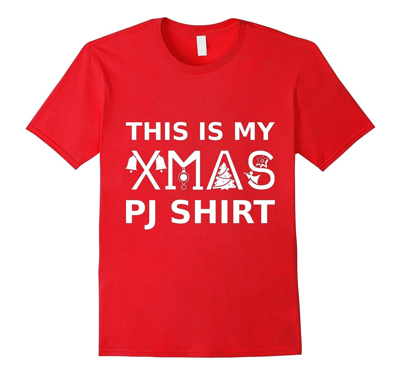 This Is My Xmas PJ Shirt Funny Christmas Pajama T Shirt-FL