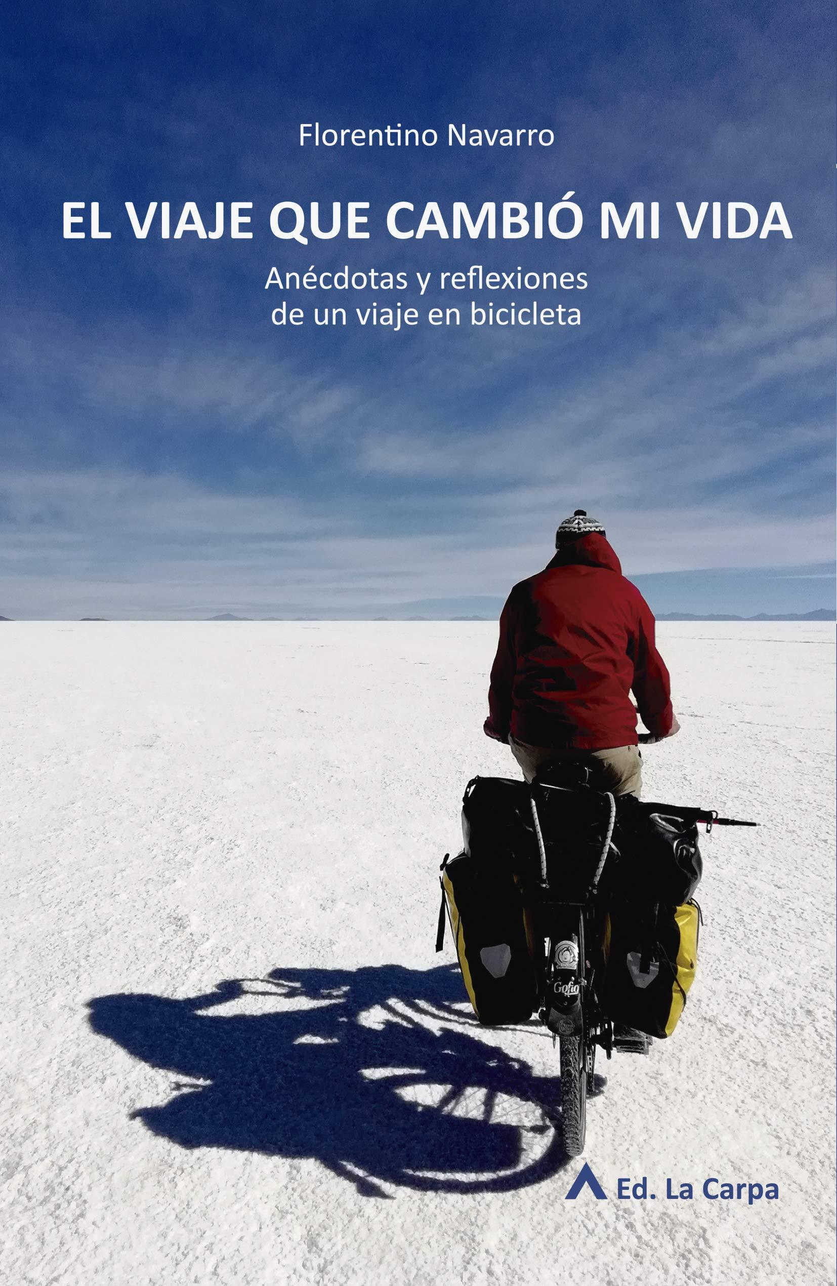 EL VIAJE QUE CAMBIÓ MI VIDA: Anécdotas y reflexiones de un viaje en bicicleta  (La golondrina y el caracol)