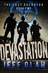 The Last Outbreak - DEVASTATION - Book 2 (A Post-Apocalyptic Thriller) Kindle Edition