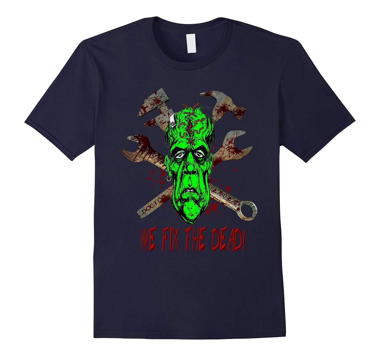 Doctor gear head we fix the dead horror art shirt-FL