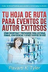 Hoja de ruta para eventos exitosos: prepárate para lecturas, firmas, conferencias y otros eventos (Spanish Edition) Kindle Edition