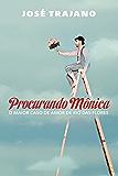 Procurando Mônica: O maior caso de amor de Rio das Flores