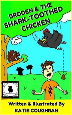 Broden and the Shark-Toothed Chicken (Broden and Cookie Book 1)