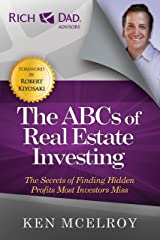 The ABCs of Real Estate Investing: The Secrets of Finding Hidden Profits Most Investors Miss (Rich Dad's Advisors (Paperback)) Kindle Edition
