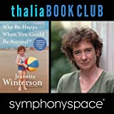 Thalia Book Club: Jeanette Winterson, Why Be Happy When You Could Be Normal?