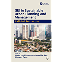 GIS in Sustainable Urban Planning and Management (Open Access): A Global Perspective (English Edition)