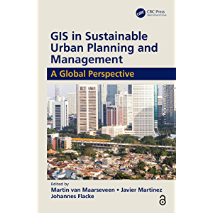 GIS in Sustainable Urban Planning and Management: A Global Perspective