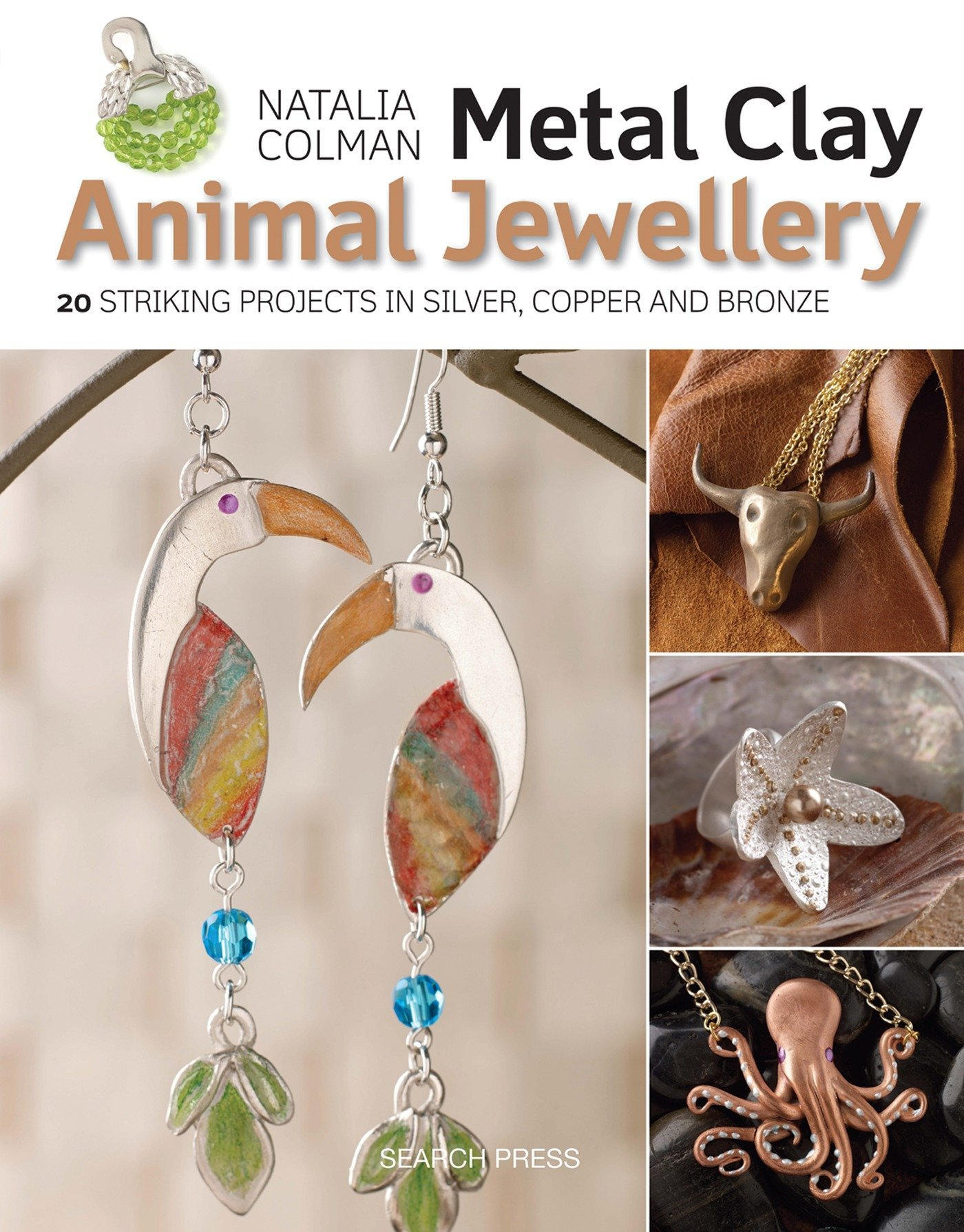 Download Metal Clay Animal Jewellery: 20 striking projects in silver, copper and bronze ebook