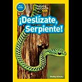 National Geographic Readers: ¡Deslízate, Serpiente! (Pre-reader) (Spanish Edition)