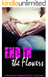 End in the Flowers: Pregnancy Romance Book Collection