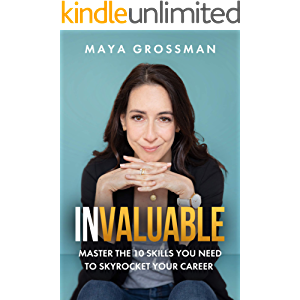 Invaluable: Master the 10 Skills You Need to Skyrocket Your Career