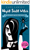 Night Shift Witch (Vegan Vamp World Mysteries Book 1)