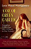 ANNE OF GREEN GABLES - Complete Collection: ALL 14 Books in One Volume (Anne of Green Gables, Anne of Avonlea, Anne of the Island, Rainbow Valley, The ... and Autobiography of Lucy Maud Montgomery