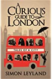 A Curious Guide to London