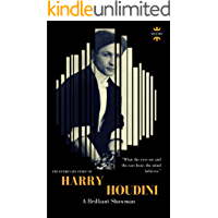HARRY HOUDINI: A brilliant showman. The World's Greatest Escape Artist. The Entire Life Story. Biography, Facts & Quotes…