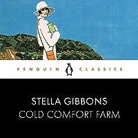 Cold Comfort Farm: Penguin Classics