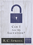 Can I Lose My Salvation? (Crucial Questions Book 22)