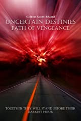 Uncertain Destinies: Path of Vengeance (Volume 3) Kindle Edition