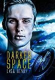 Darker Space (Dark Space Book 2) (English Edition)