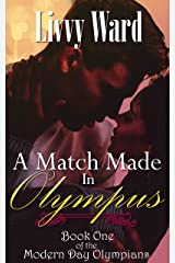A Match Made in Olympus (Modern Day Olympians Book 1) Kindle Edition