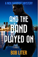 And the Band Played On (A Nick Bancroft Mystery Book 5) Kindle Edition