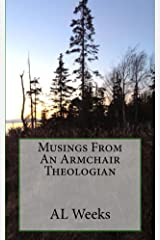 Musings From An Armchair Theologian Kindle Edition
