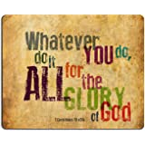 Christian Bible Verse Mouse Pad, Whatever You do,do it All for the Glory of God.1Corinthlans 10 v31b, Mousepad Custom Freely