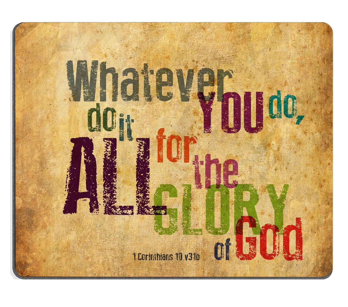 Christian Bible Verse Mouse Pad Whatever You Do Do It All For The Glory Of God 1corinthlans 10 V31b Mousepad Custom Freely Cloth Cover 9 84 X 7 87 Uc41 Buy Christian Bible Verse