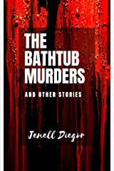 The Bathtub Murders and Other Stories Kindle Edition