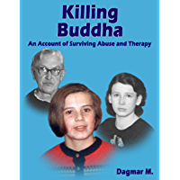 Killing Buddha - An Account of Surviving Abuse and Therapy (English Edition)