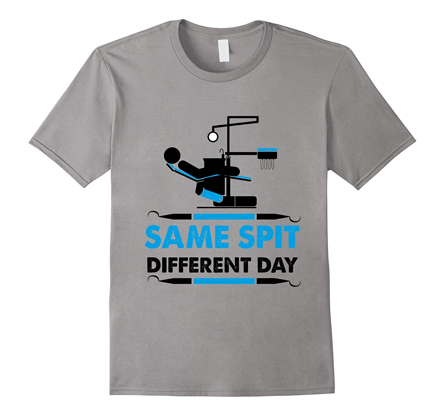 Same Spit Different Day Dental Hygienists T-Shirt Graphic-FL
