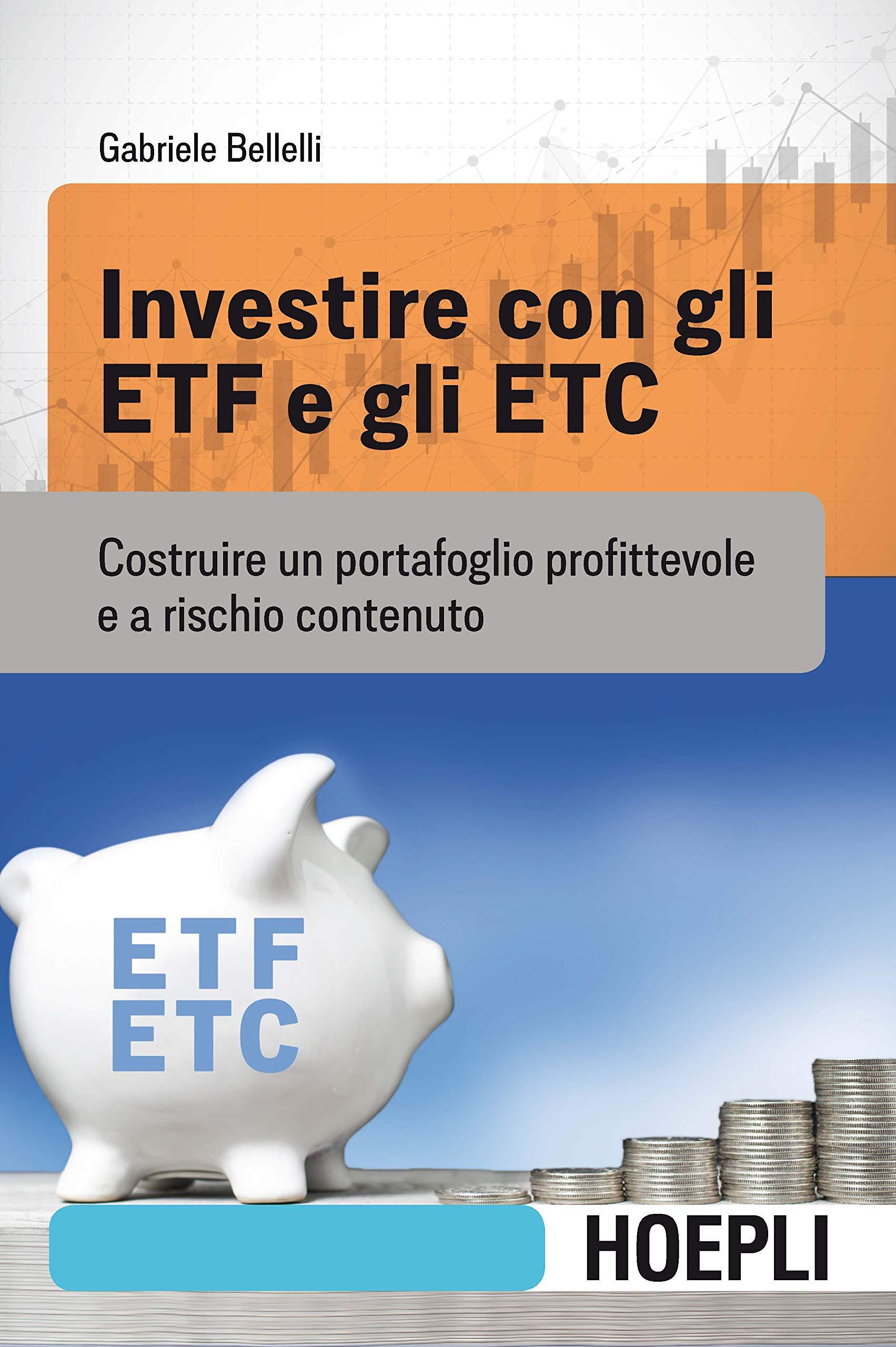 Amazon It Investire Con Gli Etf E Gli Etc Costruire Un Portafoglio Profittevole E A Rischio Contenuto Bellelli Gabriele Libri