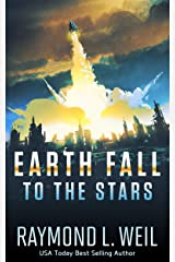 Earth Fall: To the Stars: (Book Two) Kindle Edition