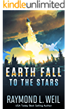 Earth Fall: To the Stars: (Book Two) (English Edition)