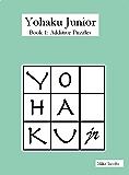 Yohaku Junior Book 1: Additive Puzzles