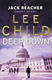 Deep Down (A Jack Reacher short story) (Jack Reacher Short Stories)