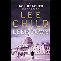 Deep Down (A Jack Reacher short story) (Jack Reacher Short Stories) (English Edition)