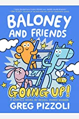 Baloney and Friends: Going Up! Paperback