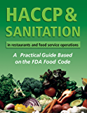 HACCP & Sanitation in Restaurants and Food Service Operations: A Practical Guide Based on the USDA Food Code