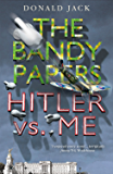 Hitler Vs. Me (The Bandy Papers Book 8)