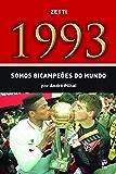 1993: Somos bicampeões do mundo