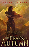 The Peaks of Autumn: (An Epic Fantasy Novel) (Book of Never: 4)