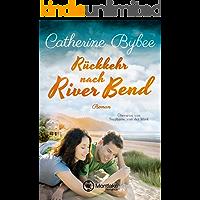 Rückkehr nach River Bend (Happy End in River Bend 2) (German Edition)